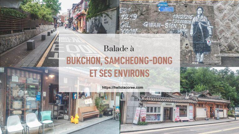 Balade à Bukchon, Samcheong-dong et ses environs