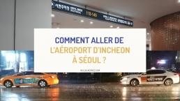 aller de l'aéroport d'Incheon à Séoul