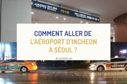 aller de l'aéroport d'Incheon à Séoul