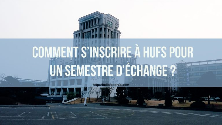 Comment s'inscrire à HUFS pour un semestre d'échange ?