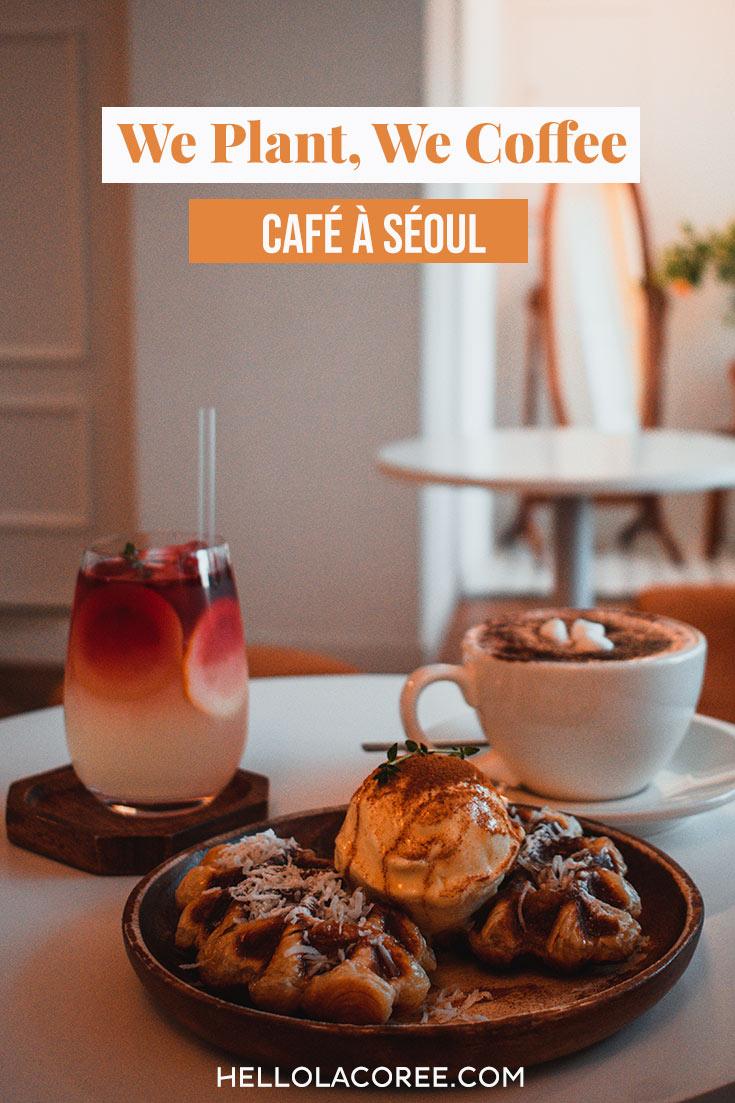 We Plant, We Coffee café à Séoul