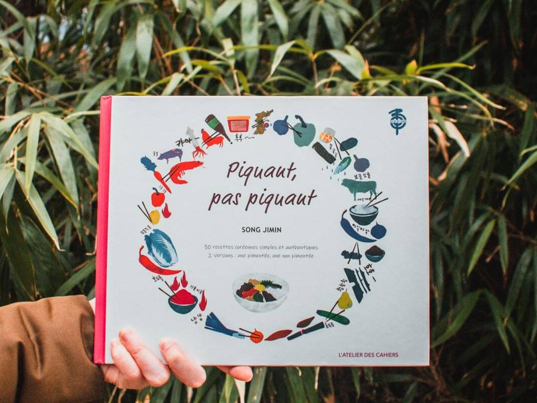 Livre de cuisine coréenne : Piquant, pas Piquant de Song Jimin, parue aux éditions L'atelier des Cahiers